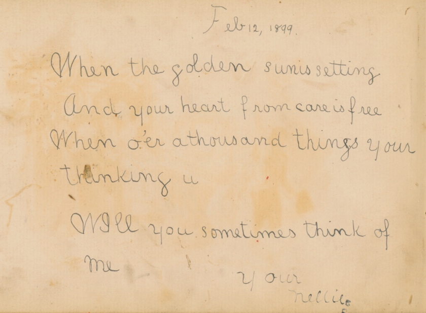 from Maggie's autograph book, by Nellie 1899